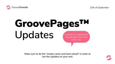 GroovePages Updates End of July & Beginning of September 2021
