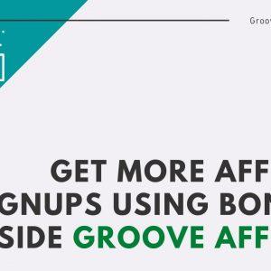 Get more Affiliate signups using Bonuses in GrooveAffiliate