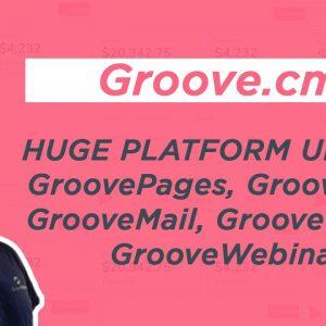 Groove.cm - HUGE PLATFORM UPDATE GroovePages, GrooveSell, GrooveMail, GrooveVideo, GrooveWebinar